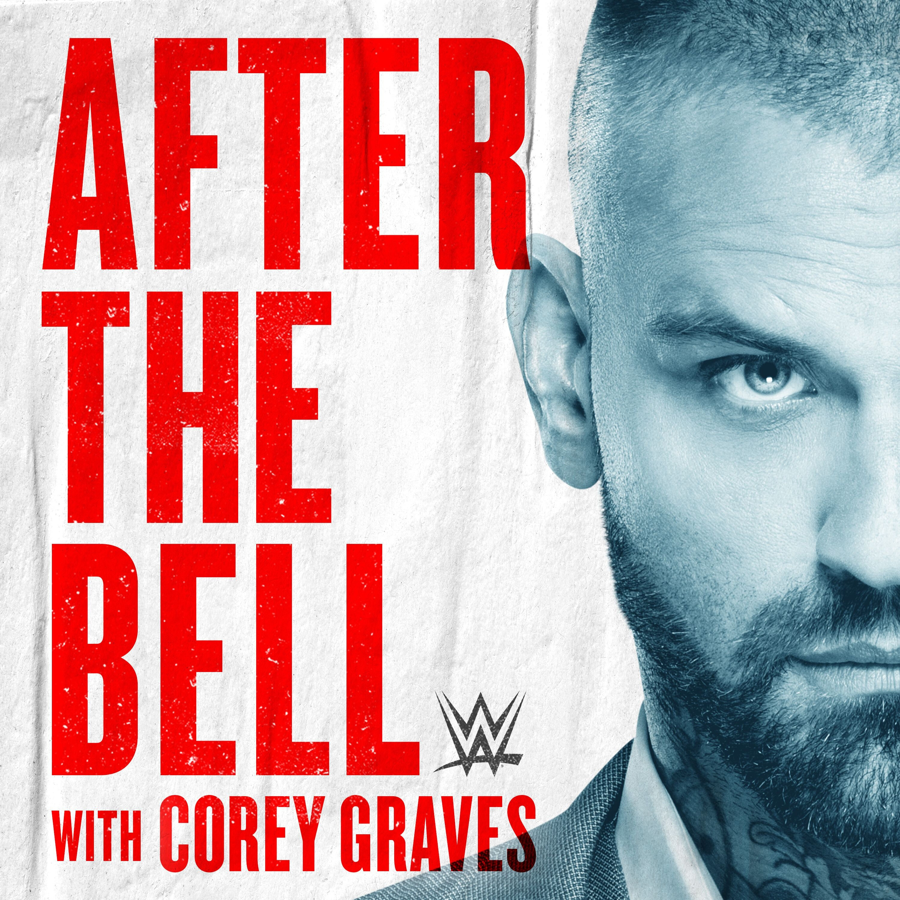 WWE After The Bell with Corey Graves podcast