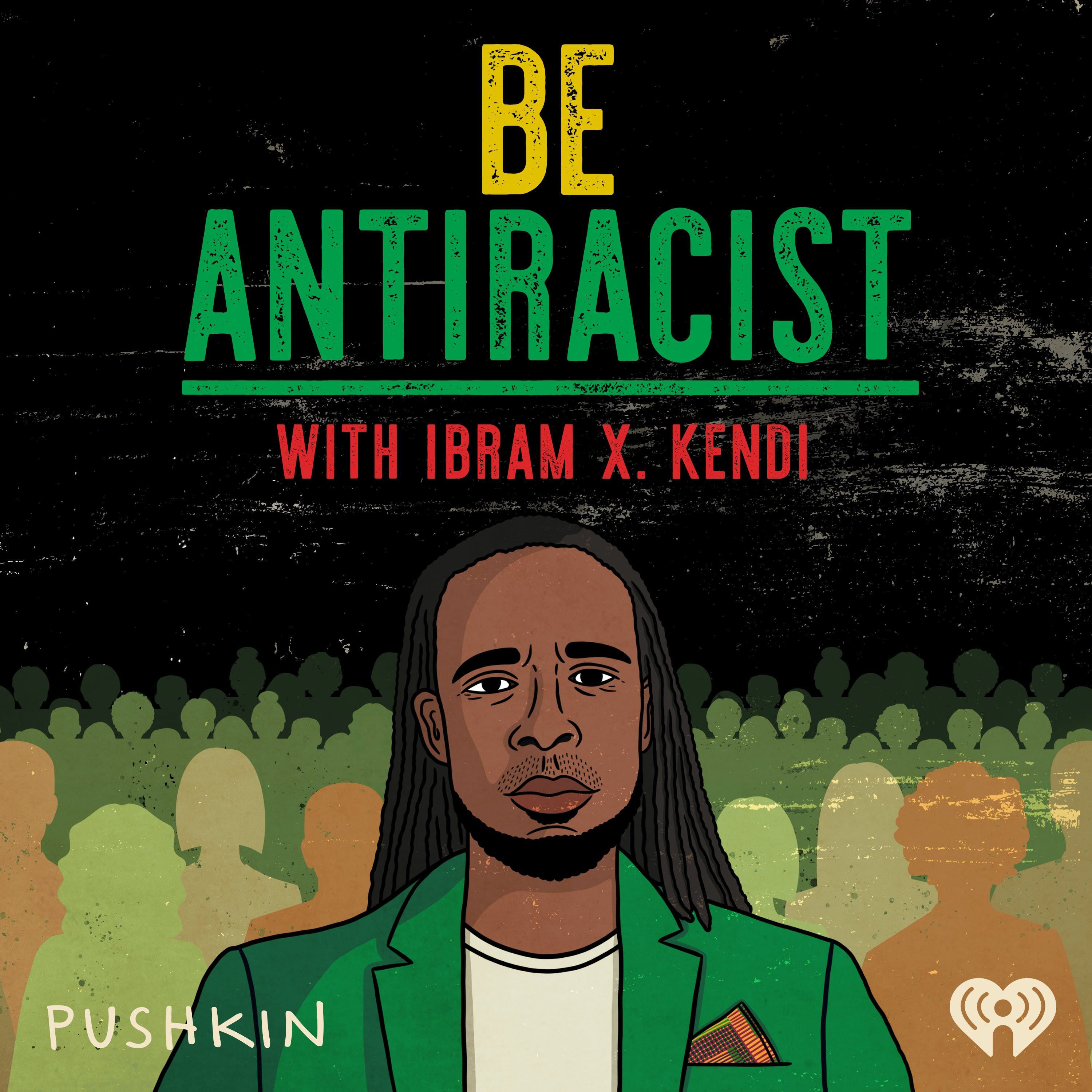 Introducing: Be Anti Racist with Dr. Ibram X. Kendi
