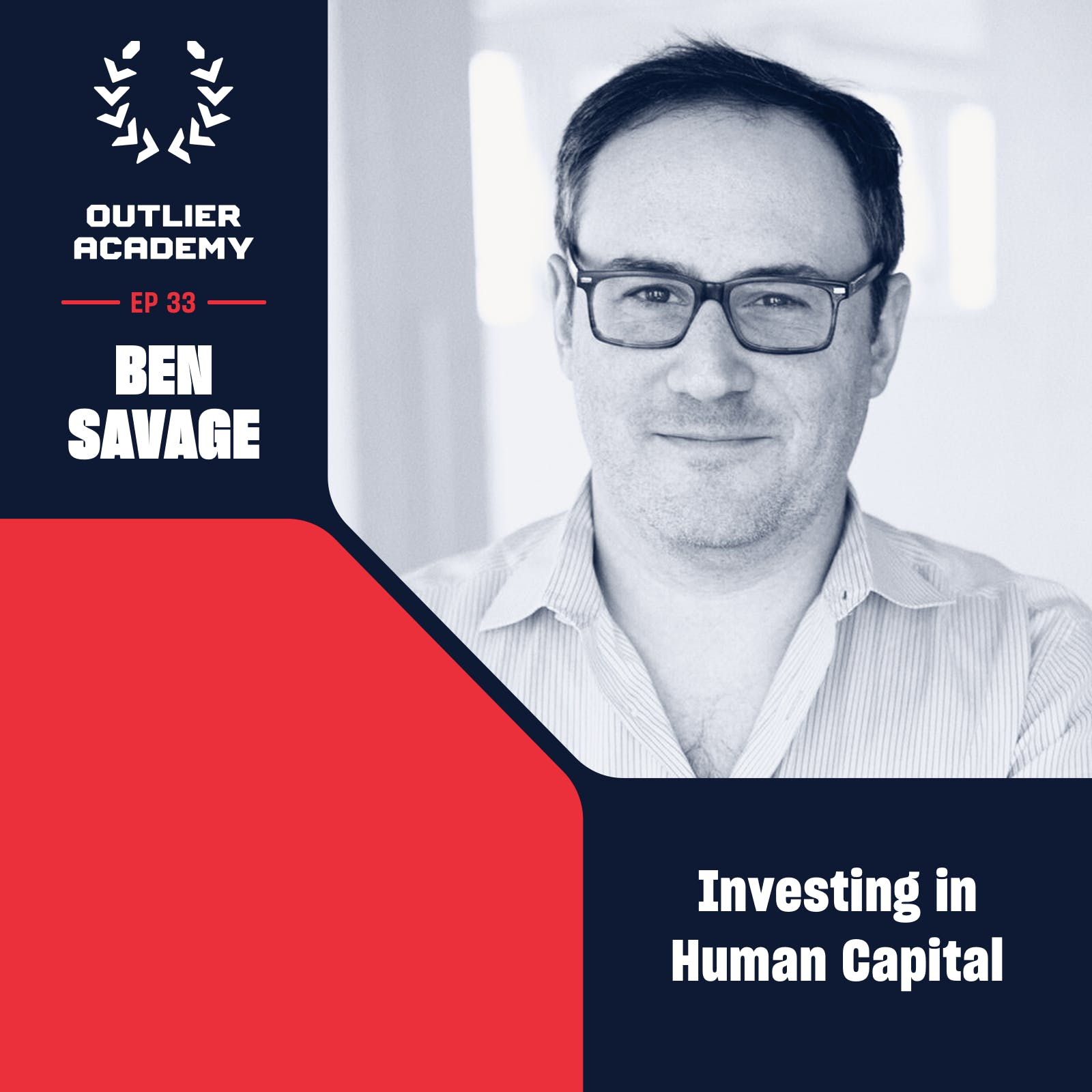 #33 Ben Savage of Clocktower Ventures: On Macro Thinkers, Investing in Human Capital, and Why Financial Innovation Will Save the World