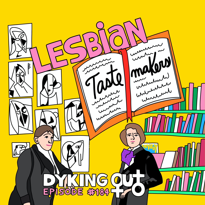 Lesbian Tastemakers w/ Diana Souhami - Ep. 184