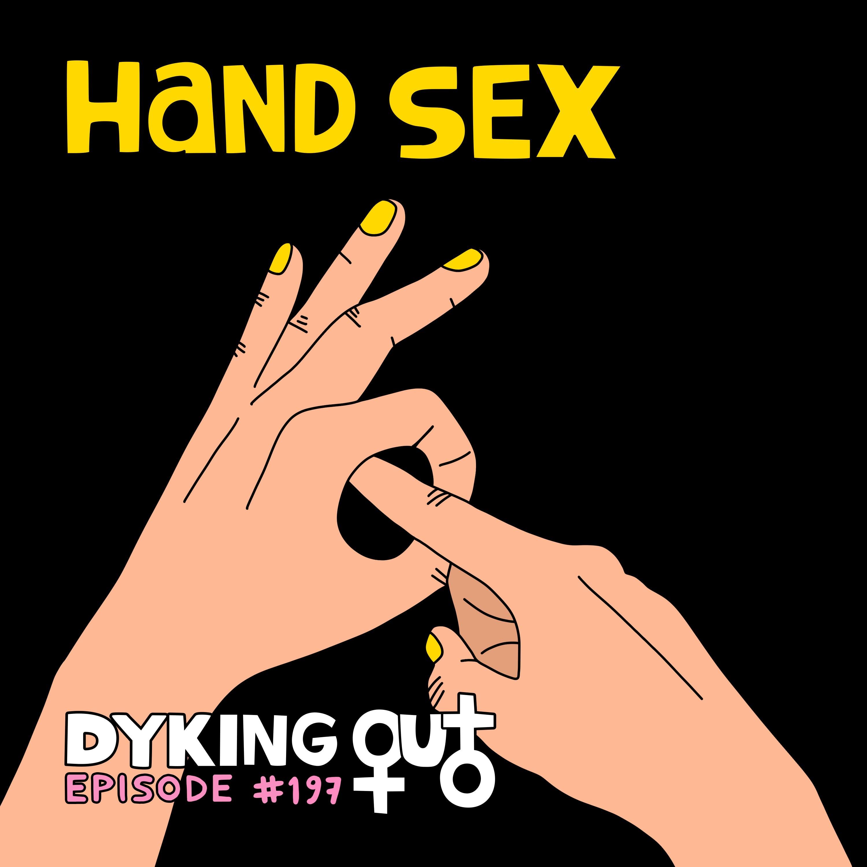 Hand Sex w/ Ro White - Ep. 197