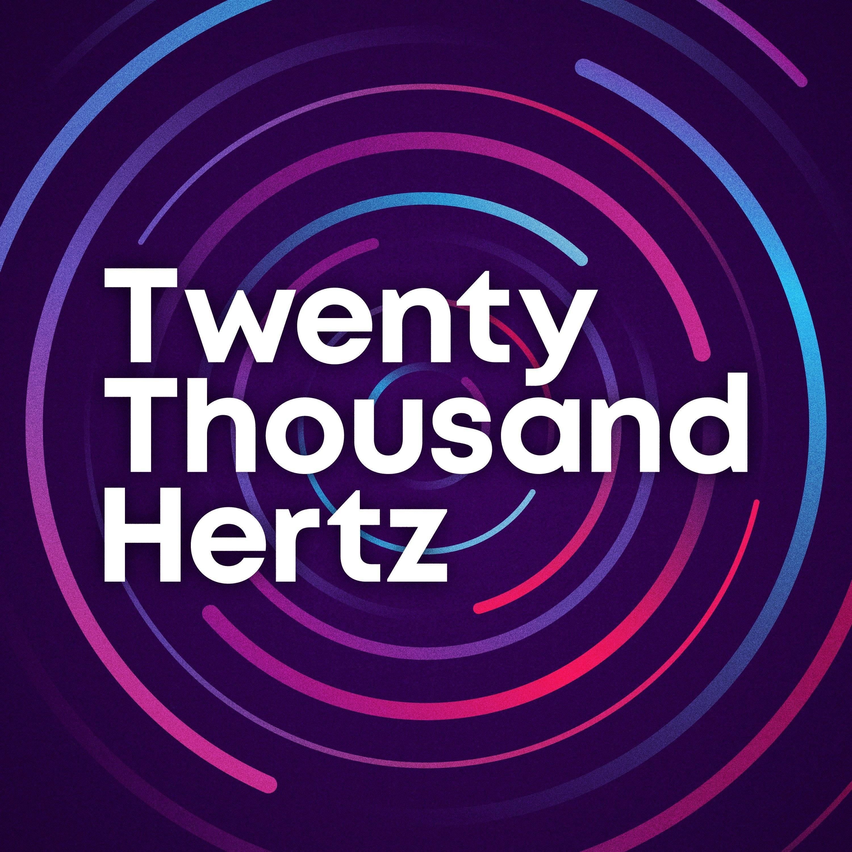 Twenty Thousand Hertz podcast