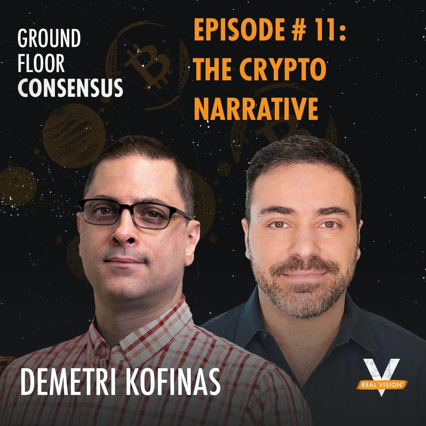 GFC011: The Crypto Narrative (w/ Demetri Kofinas)