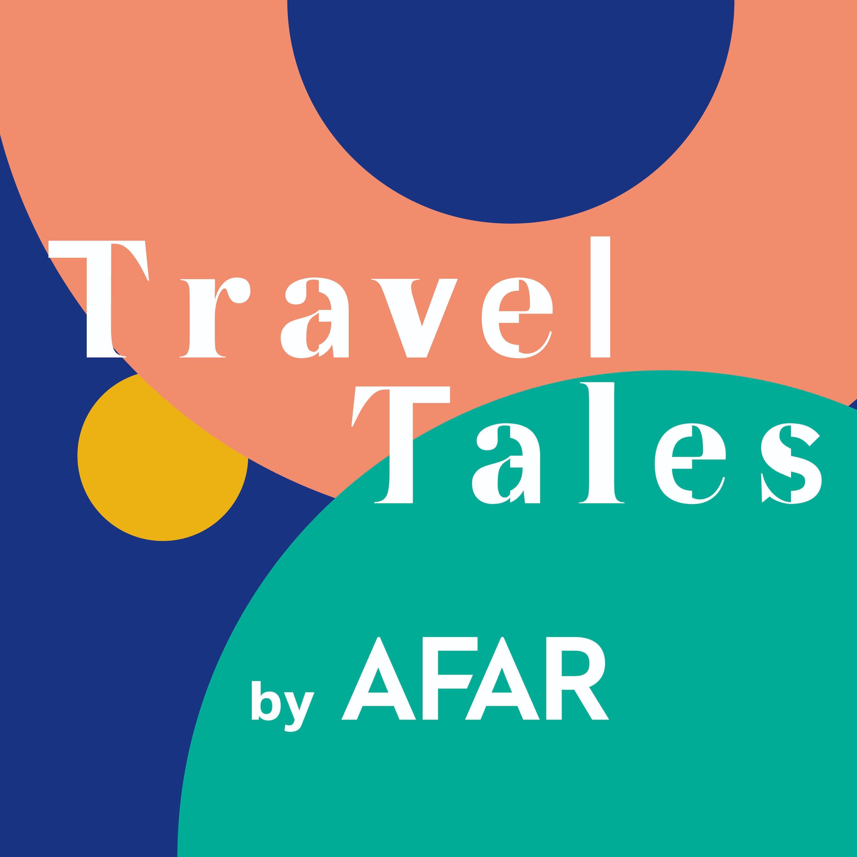 Travel Tales by AFAR