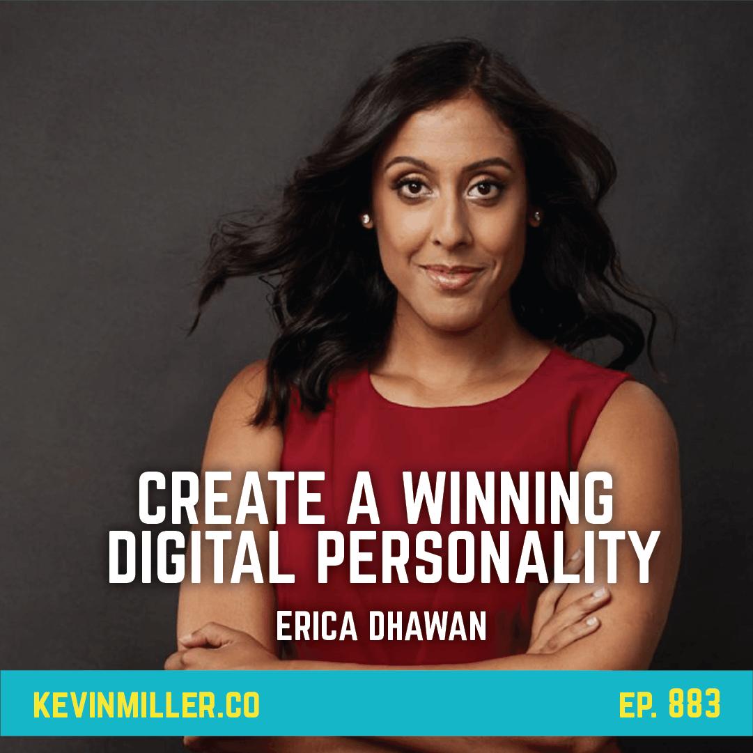 883: Create A Winning Digital Personality  | Erica Dhawan