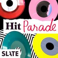 Uploads 2f1516119750593 8ax07ll4hok 3f5e4012b539ea170e91ad465058c448 2f01 slate redux podcast cover hit parade.jpg?ixlib=rails 2.1