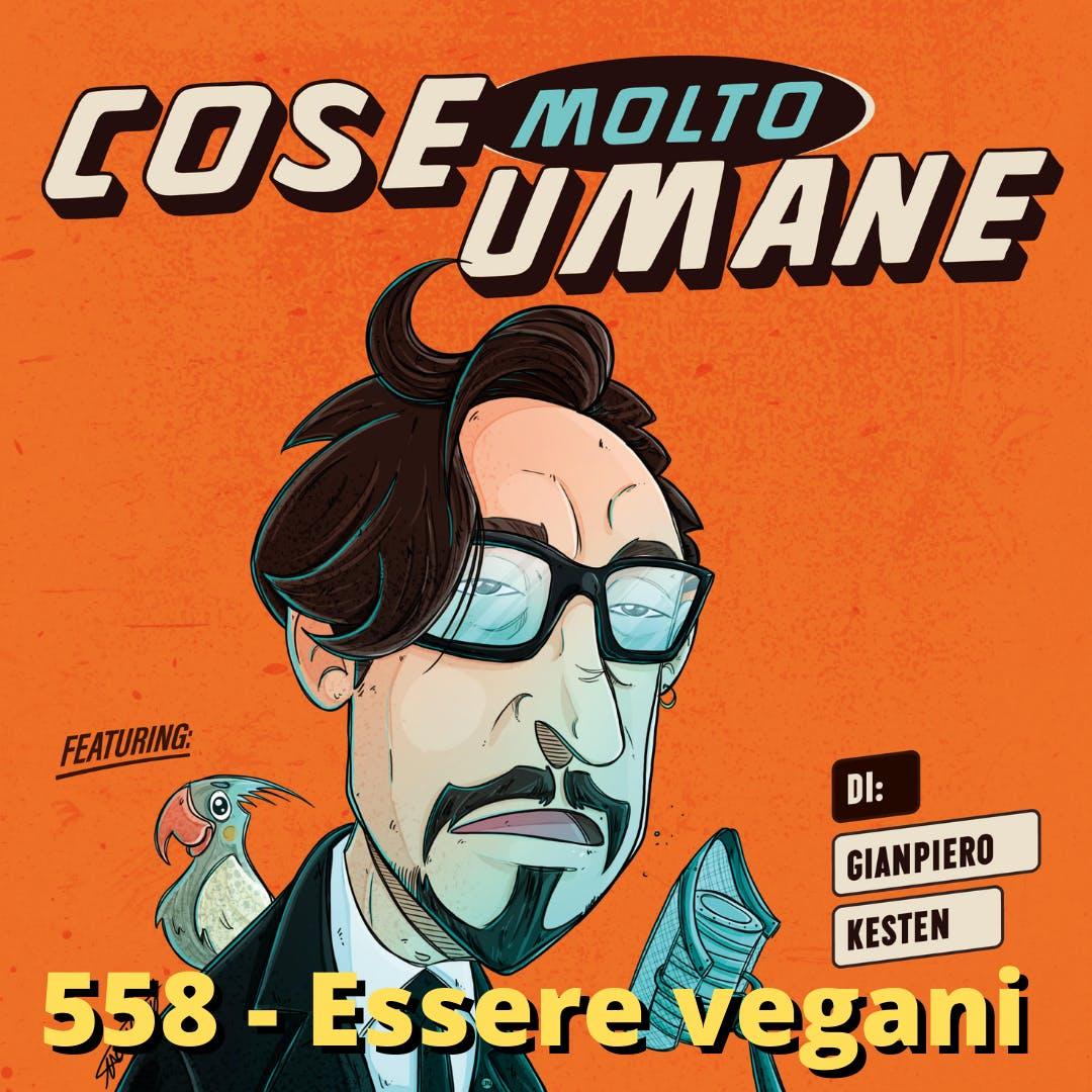 558 - Essere vegani fa davvero bene al pianeta?