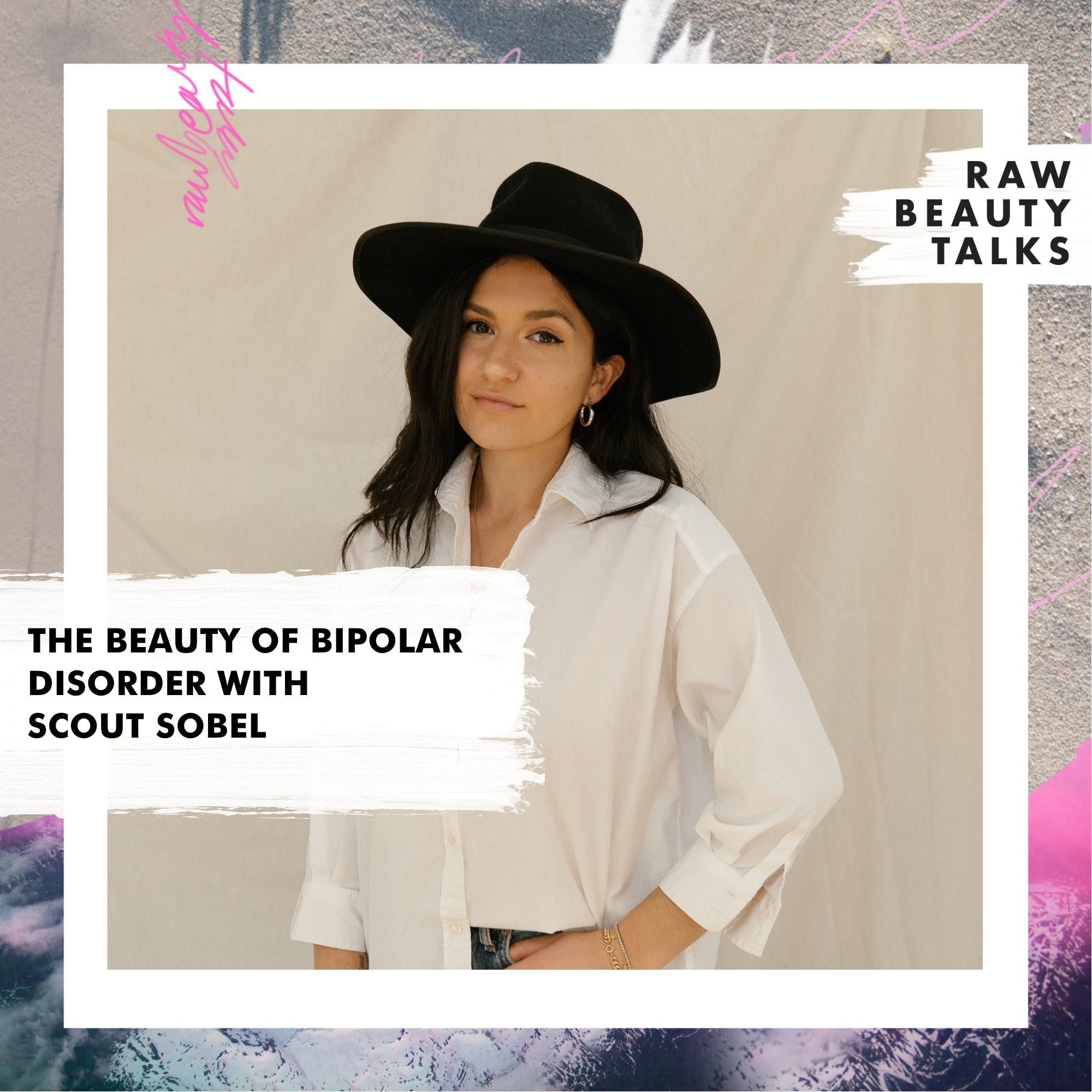 The Beauty of Bipolar Disorder with Scout Sobel