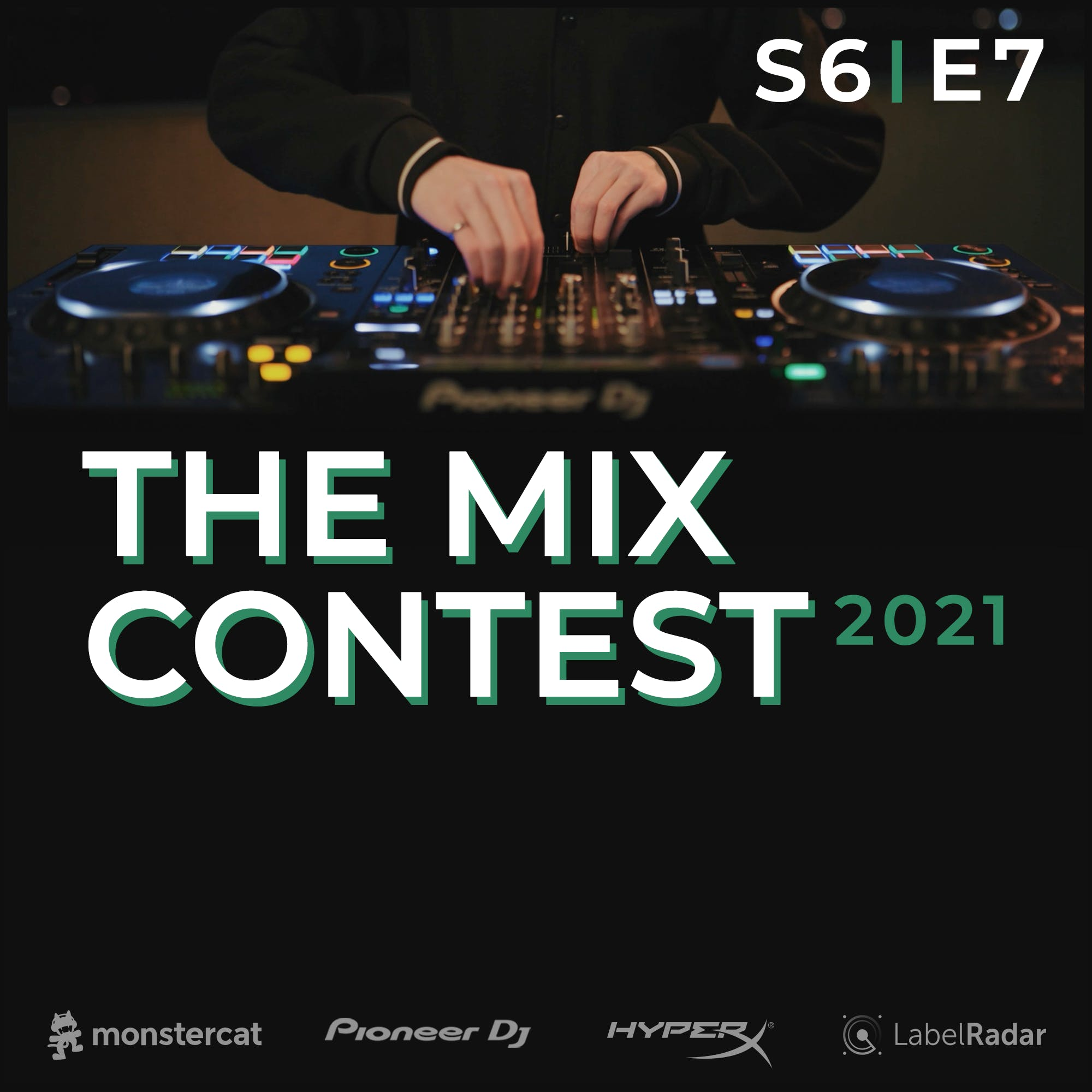 """S6E7 - The Mix Contest - """"Behind The Decks"""""""