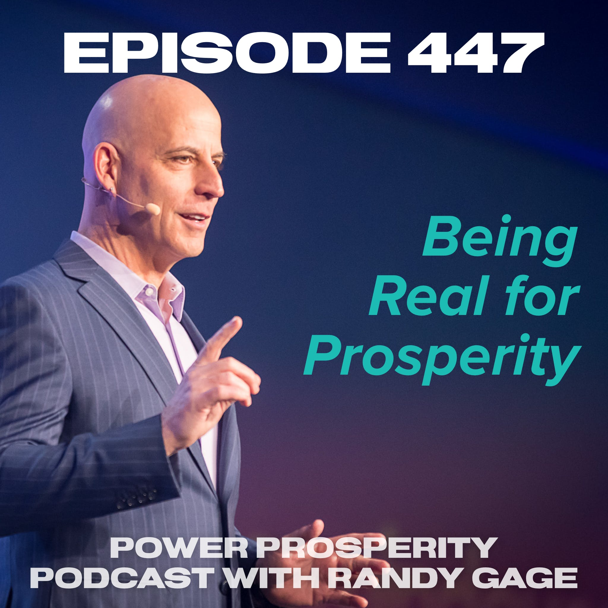 Episode 447: Being Real for Prosperity