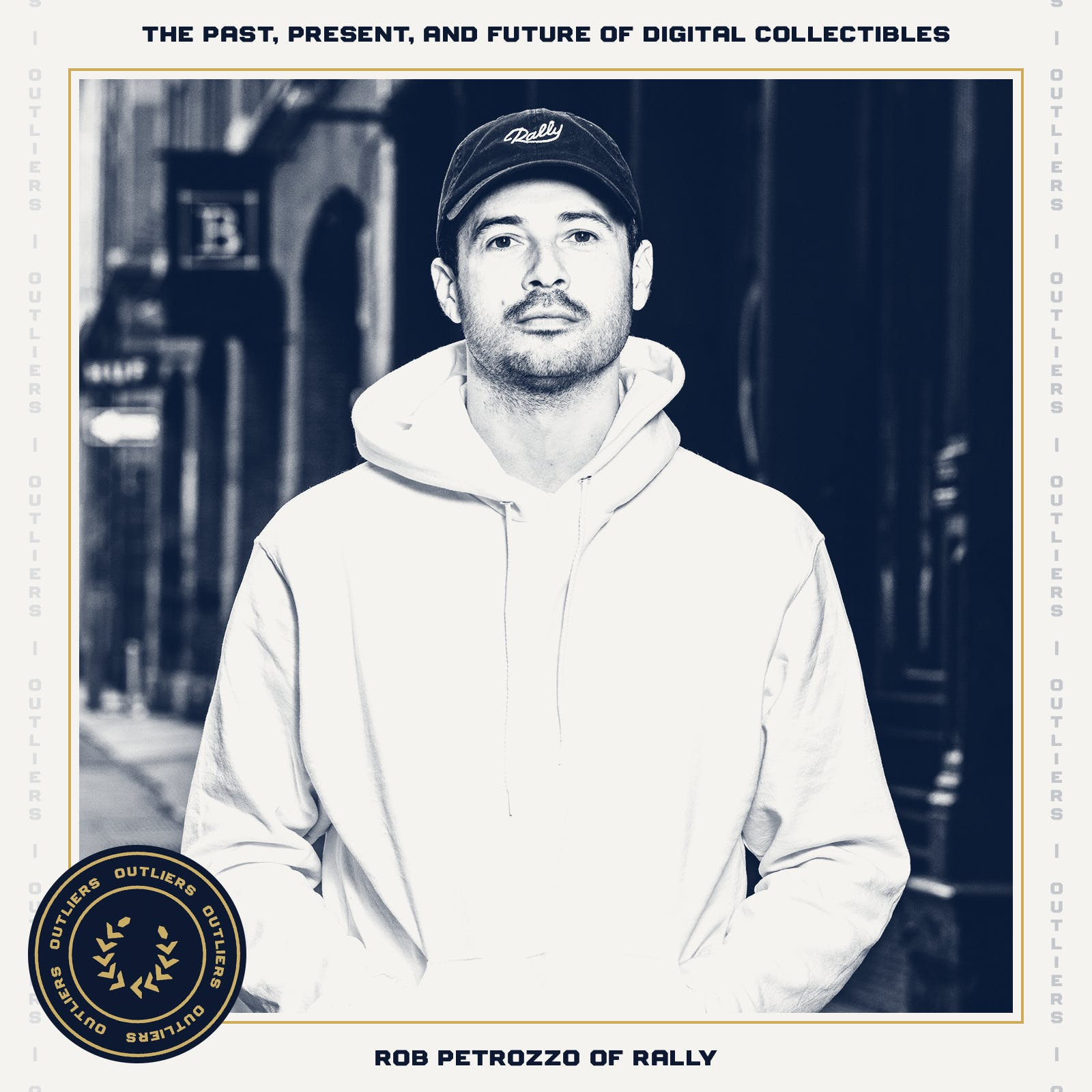 #27 Rob Petrozzo of Rally: The Past, Present, and Future of Digital Collectibles