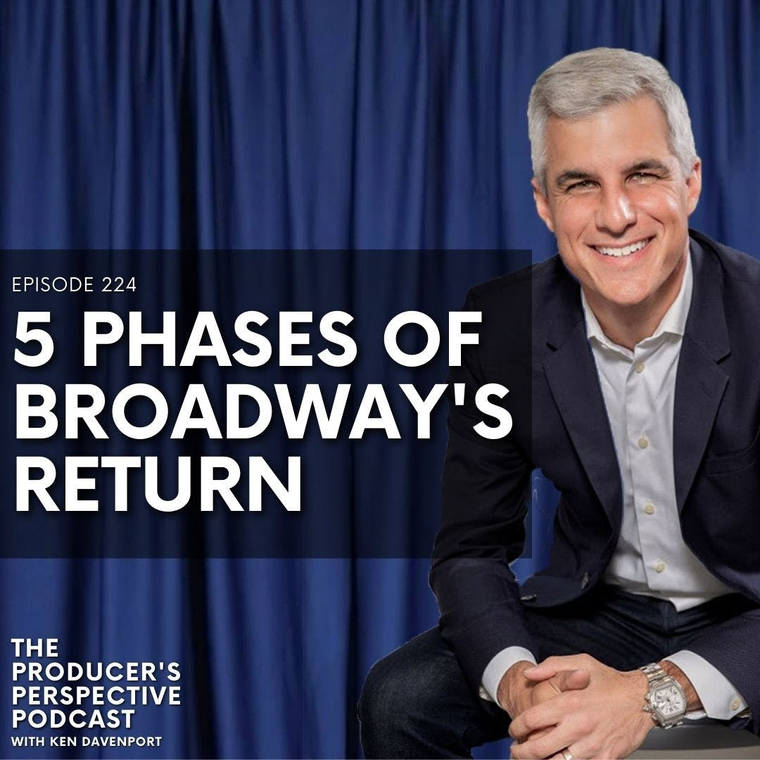 """224 - """"5 Phases of Broadway's Return"""""""
