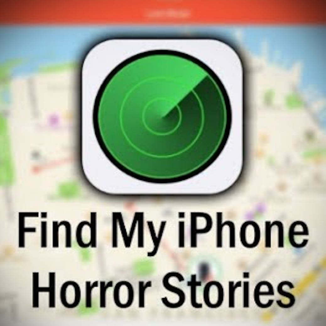 """2 """"Find My iPhone"""" Horror Stories"""