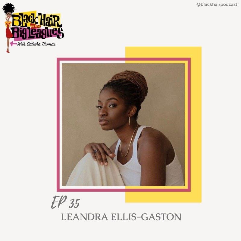 EP 35- Dance Captain of the Tina Turner Musical: LEANDRA GASTON