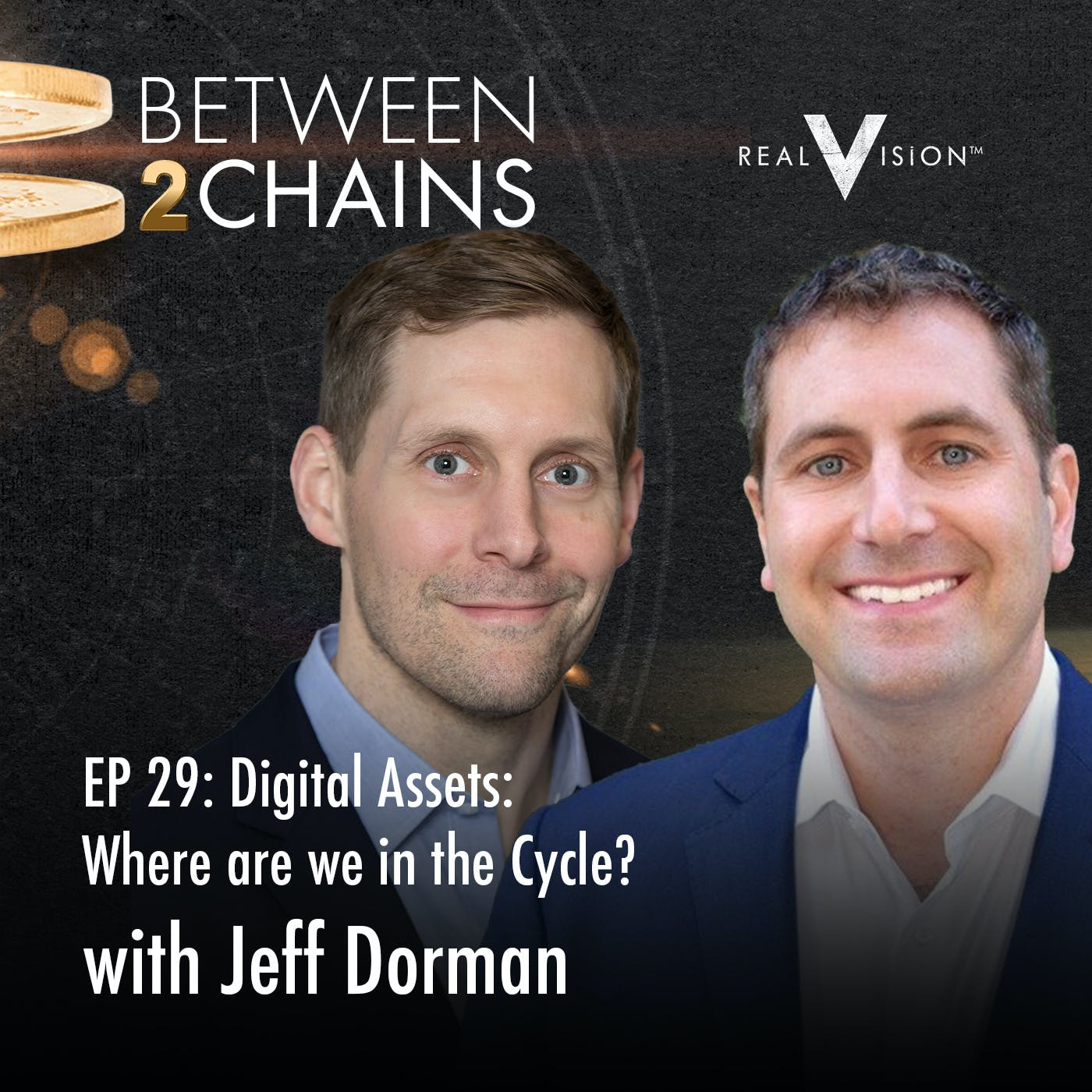 B2C0029: Digital Assets: Where are we in the Cycle? ( w/ Jeff Dorman )