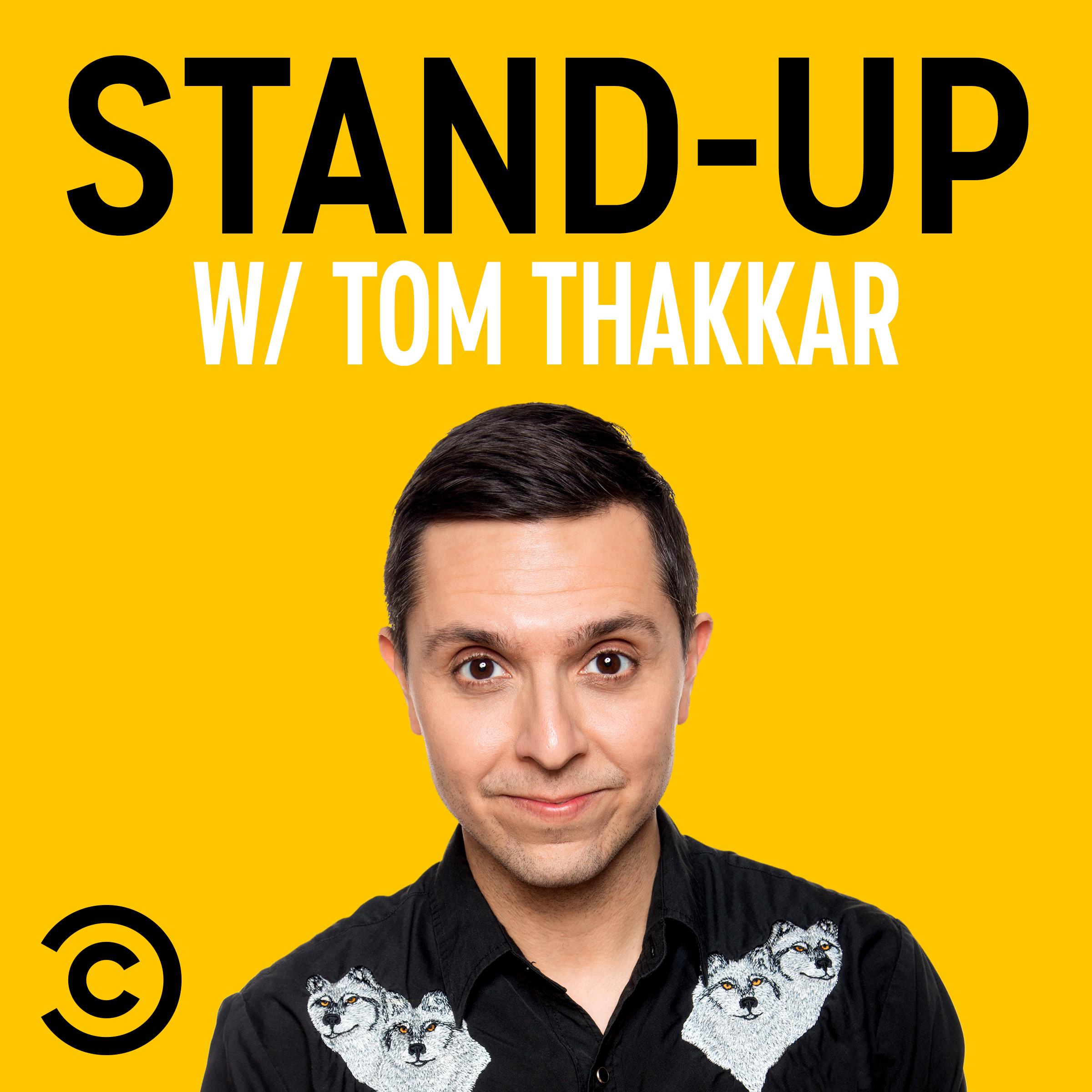 Stand-Up w/ Tom Thakkar podcast