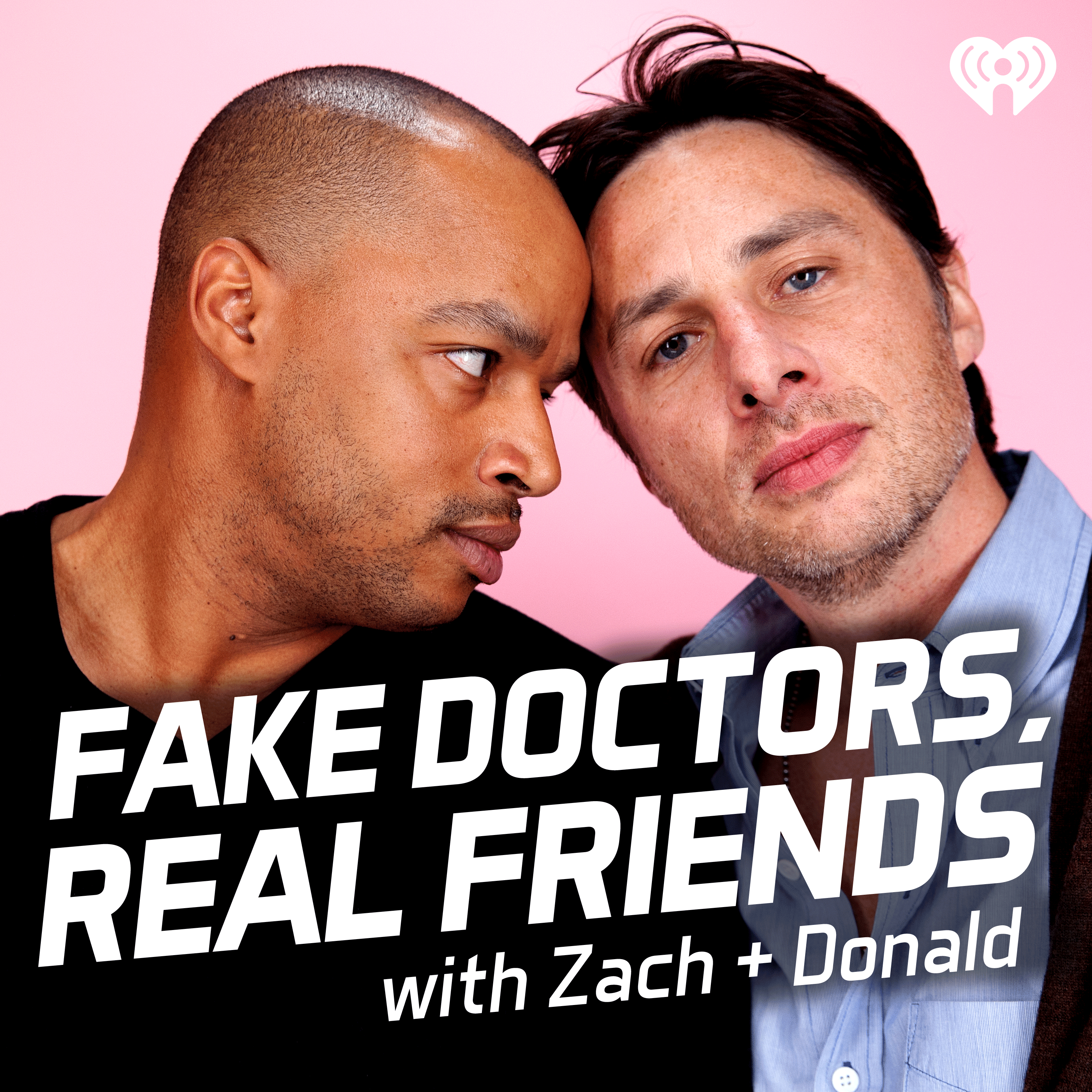 Fake Doctors, Real Friends with Zach and Donald podcast