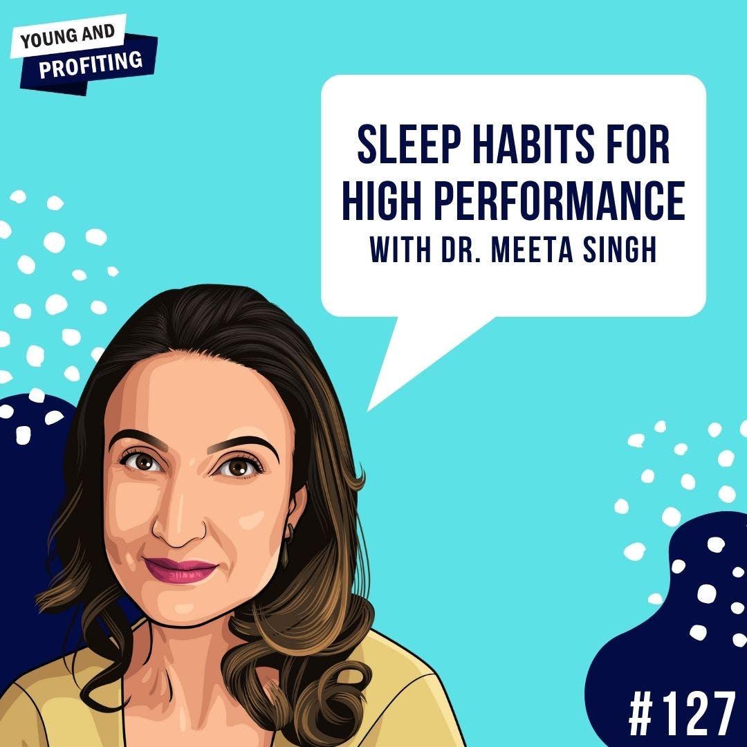 #127: Sleep Habits for High Performance with Dr. Meeta Singh