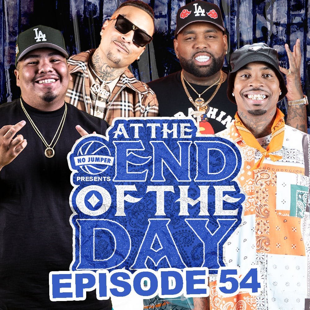 At The End of The Day Ep. 54 w/ Sharp