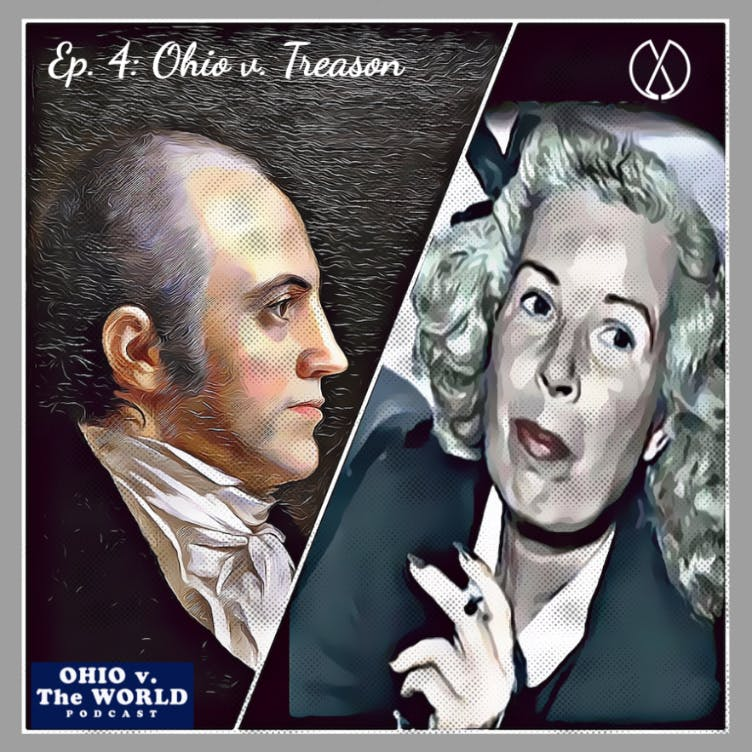 The Burr Conspiracy and Axis Sally: Ohio v. Treason