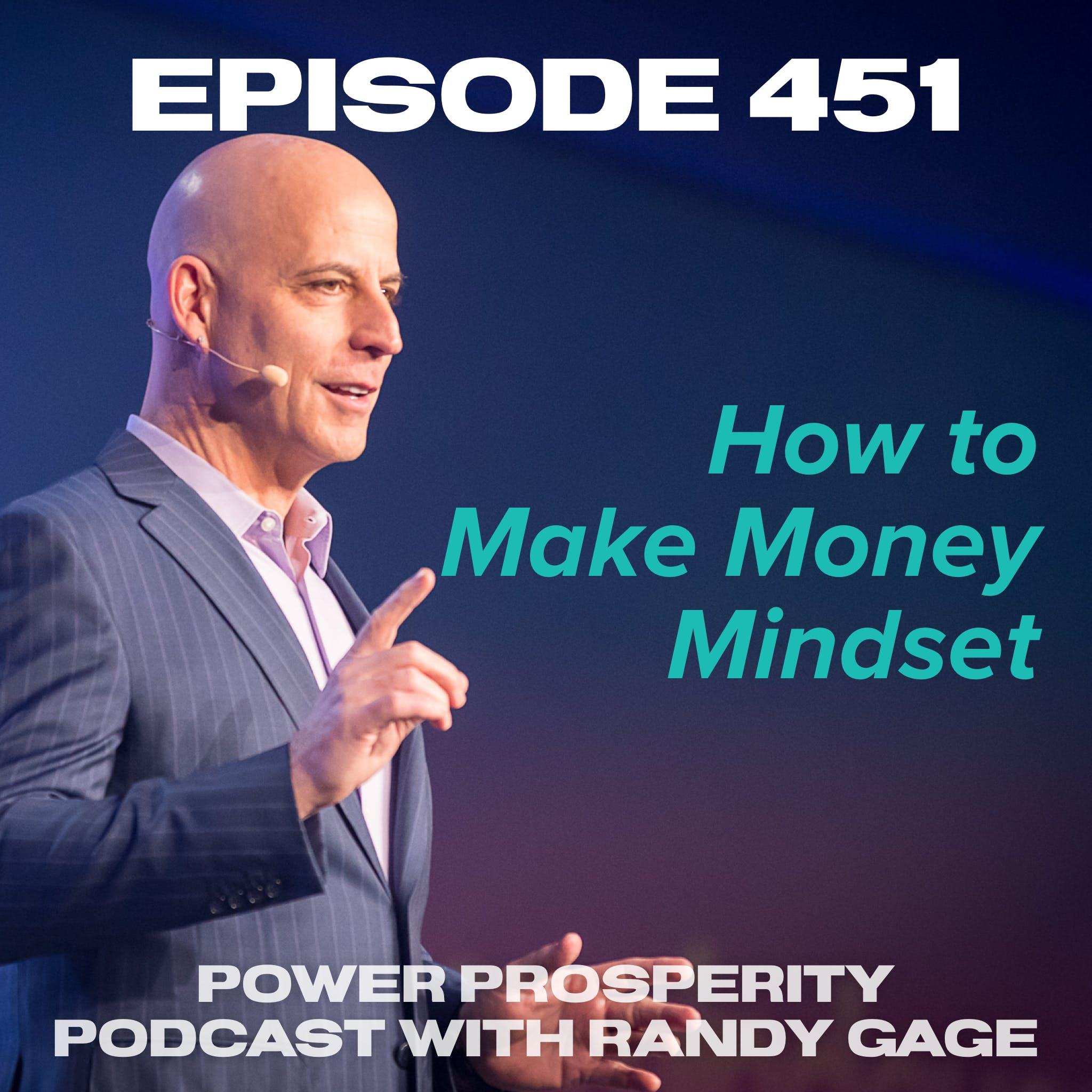 Episode 451: How to Make Money Mindset