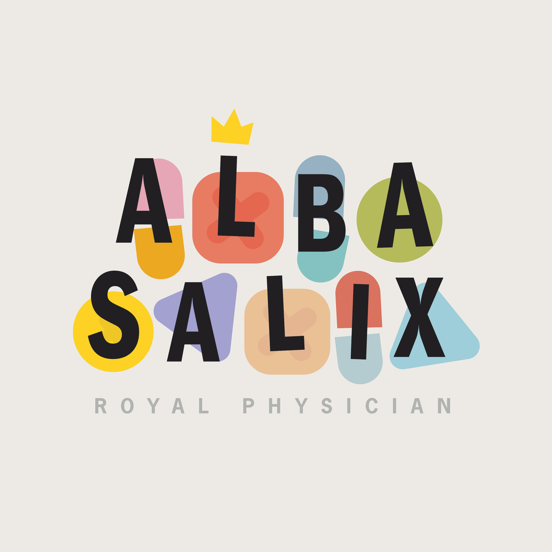 """    Alba Salix, Royal Physician "" Podcast"