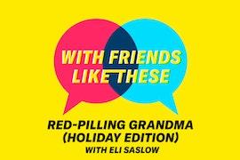 Red-Pilling Grandma (Holiday Edition) with Eli Saslow