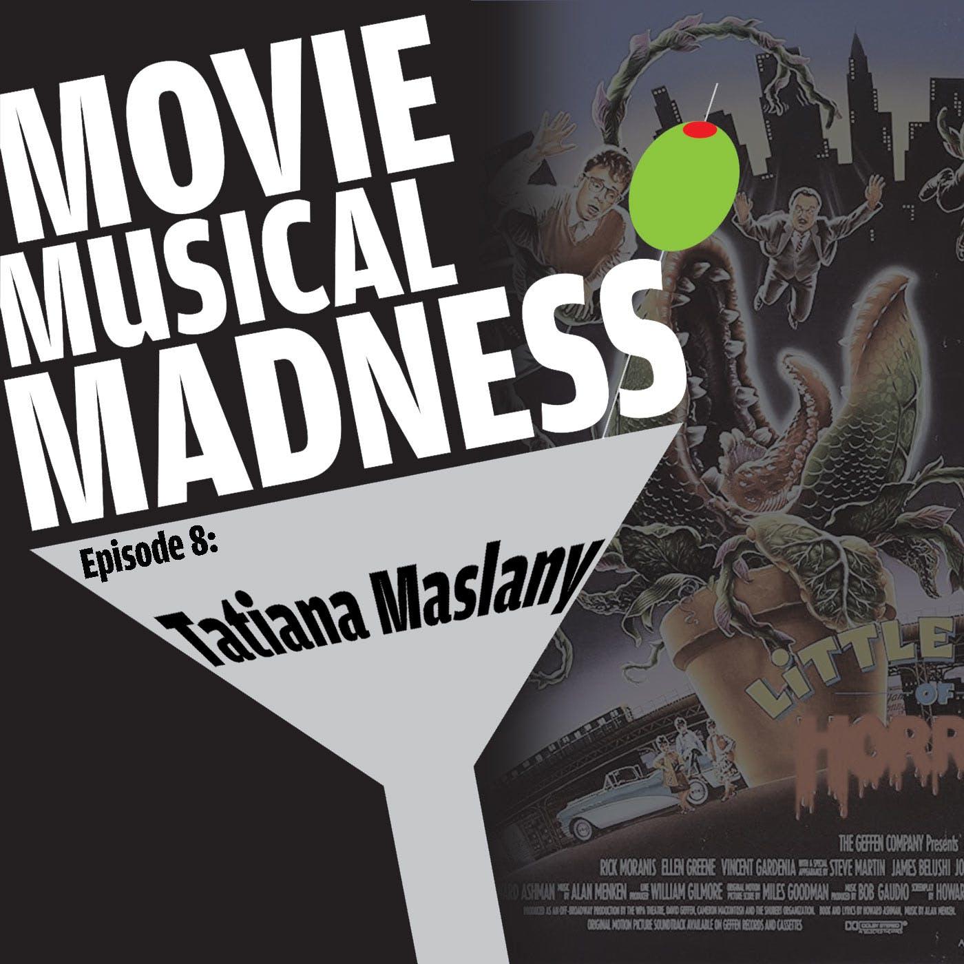 #8 - Mushnik Mash, with Tatiana Maslany