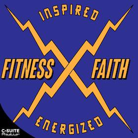 Fitness and Faith Podcast