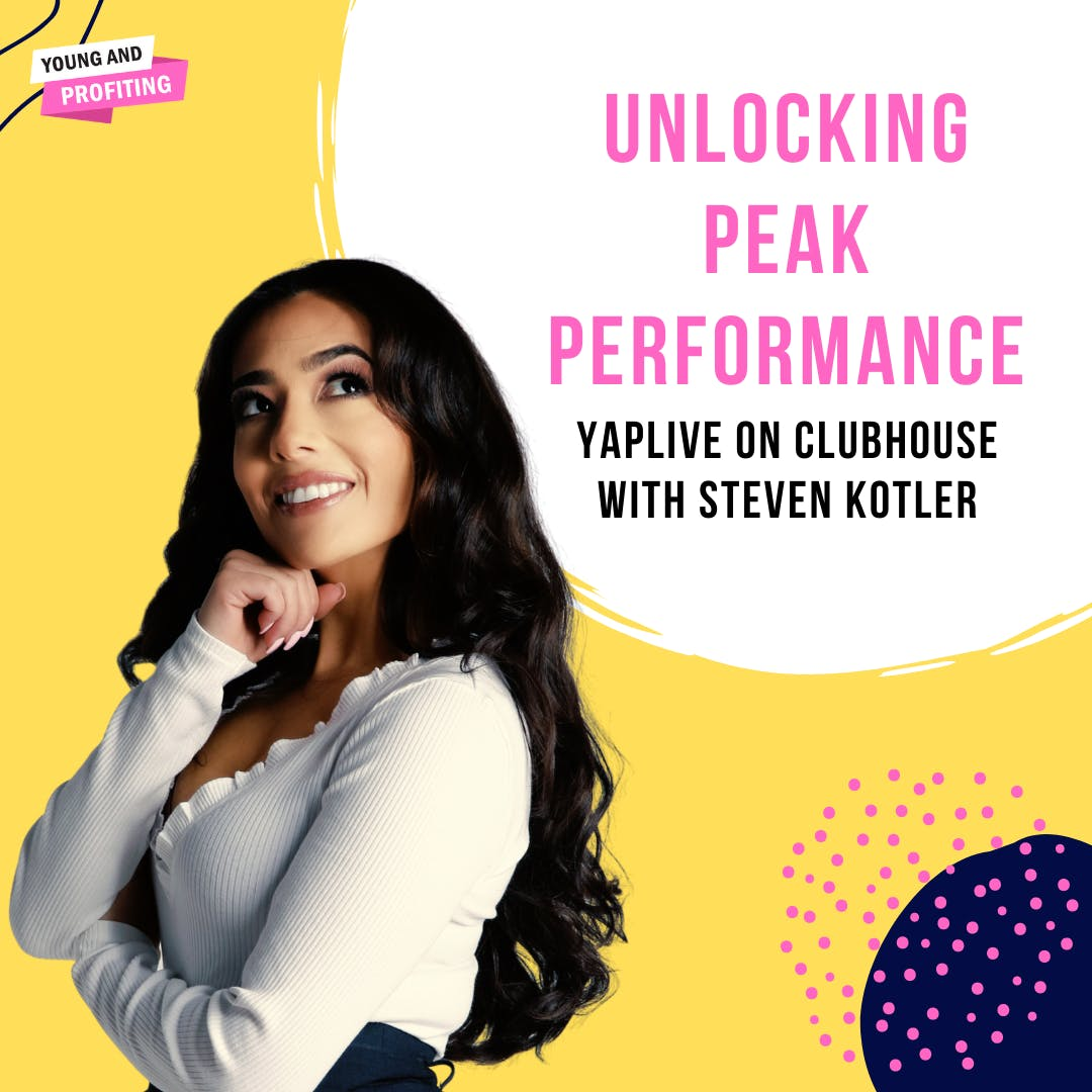 #YAPLive: Unlocking Peak Performance with Steven Kotler on Clubhouse