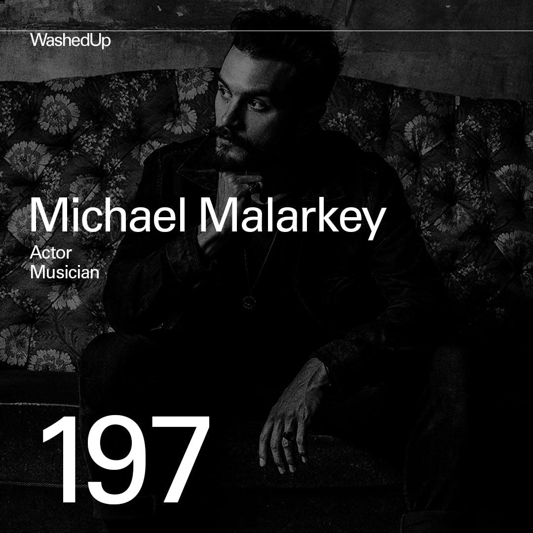 #197 - Michael Malarkey (Actor, Musician)