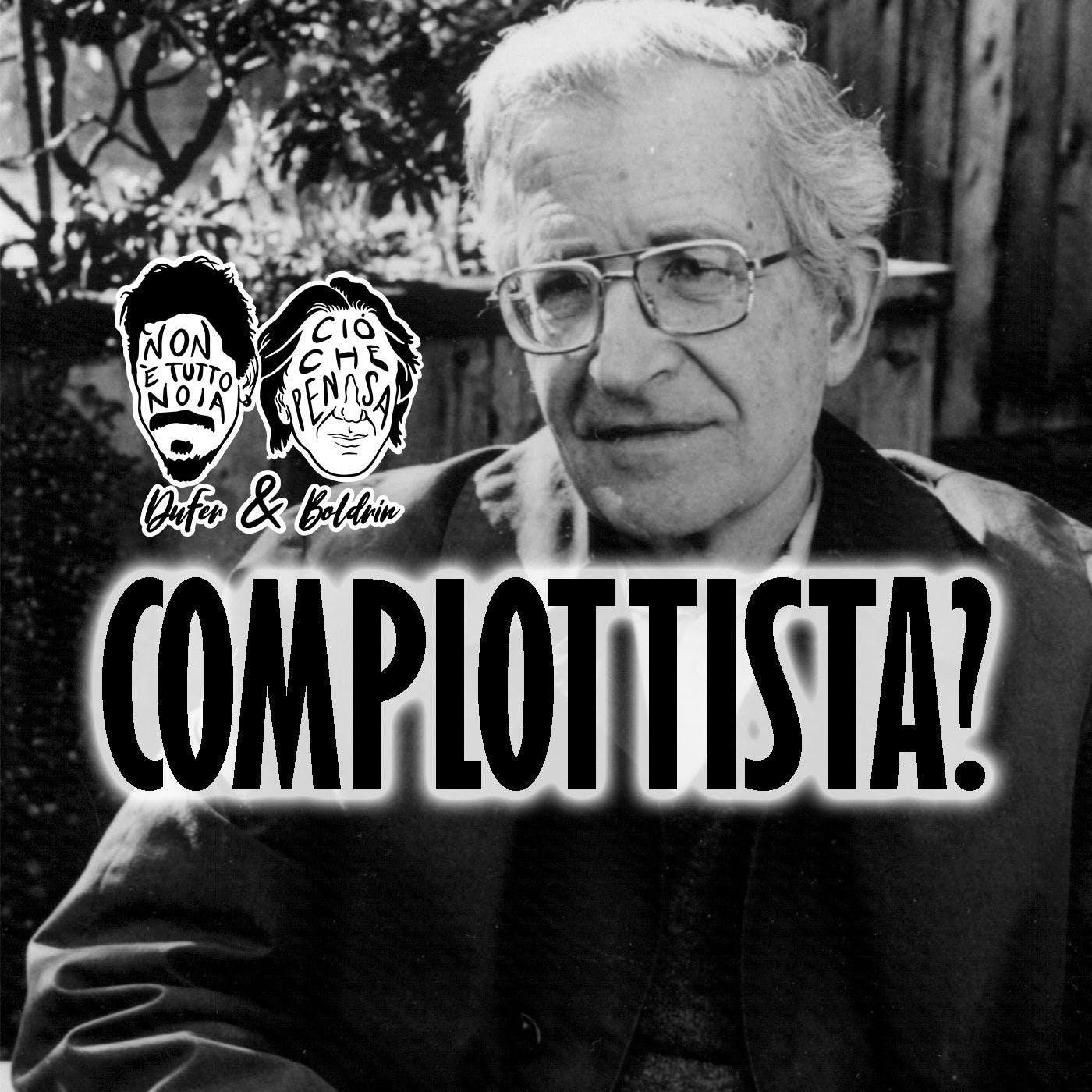 Noam Chomsky, l'Occidente e il Complottismo - DuFer e Boldrin