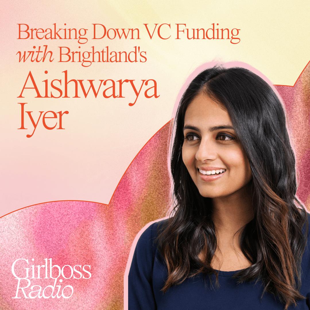Breaking Down VC Funding with Brightland's Aishwarya Iyer