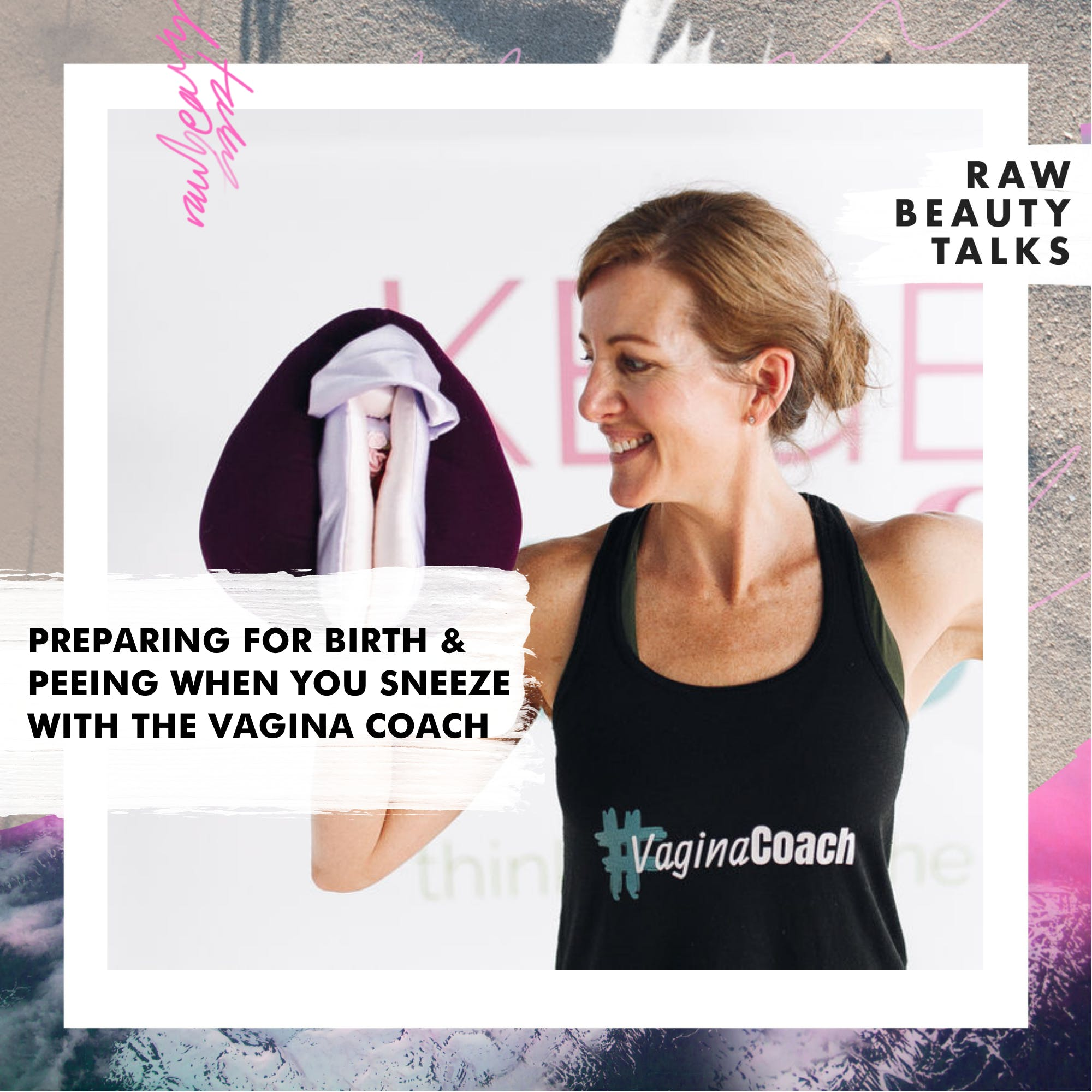 Preparing for Birth & Peeing When You Sneeze with the Vagina Coach