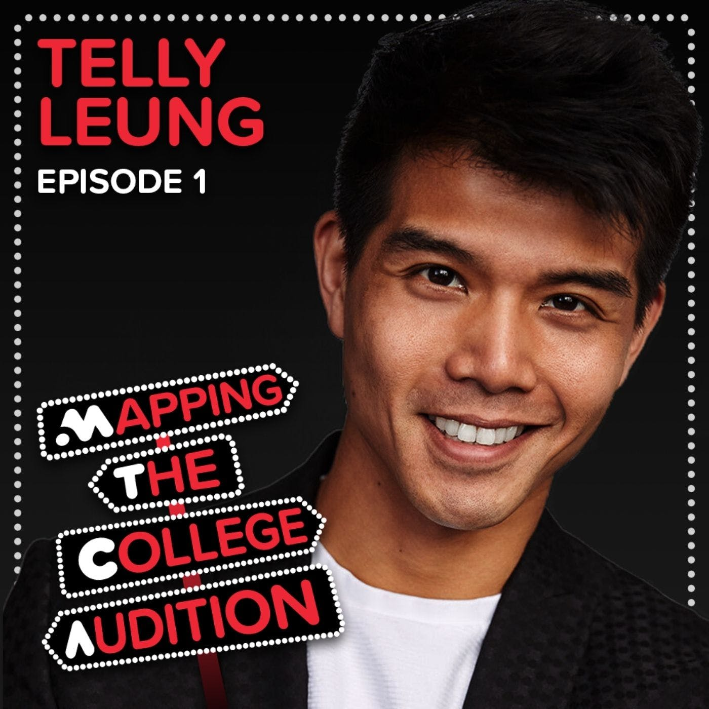 Ep. 1 (Artist Exploration): Telly Leung (Broadway's Aladdin and Glee) on his road to Carnegie Mellon, Parental Worry, & Boldness in the Age of Technology