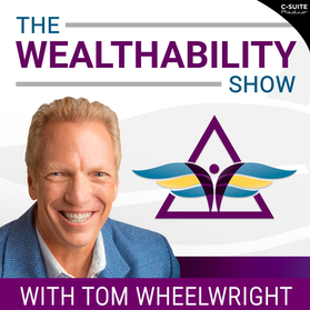 The WealthAbility Show with Tom Wheelwright, CPA