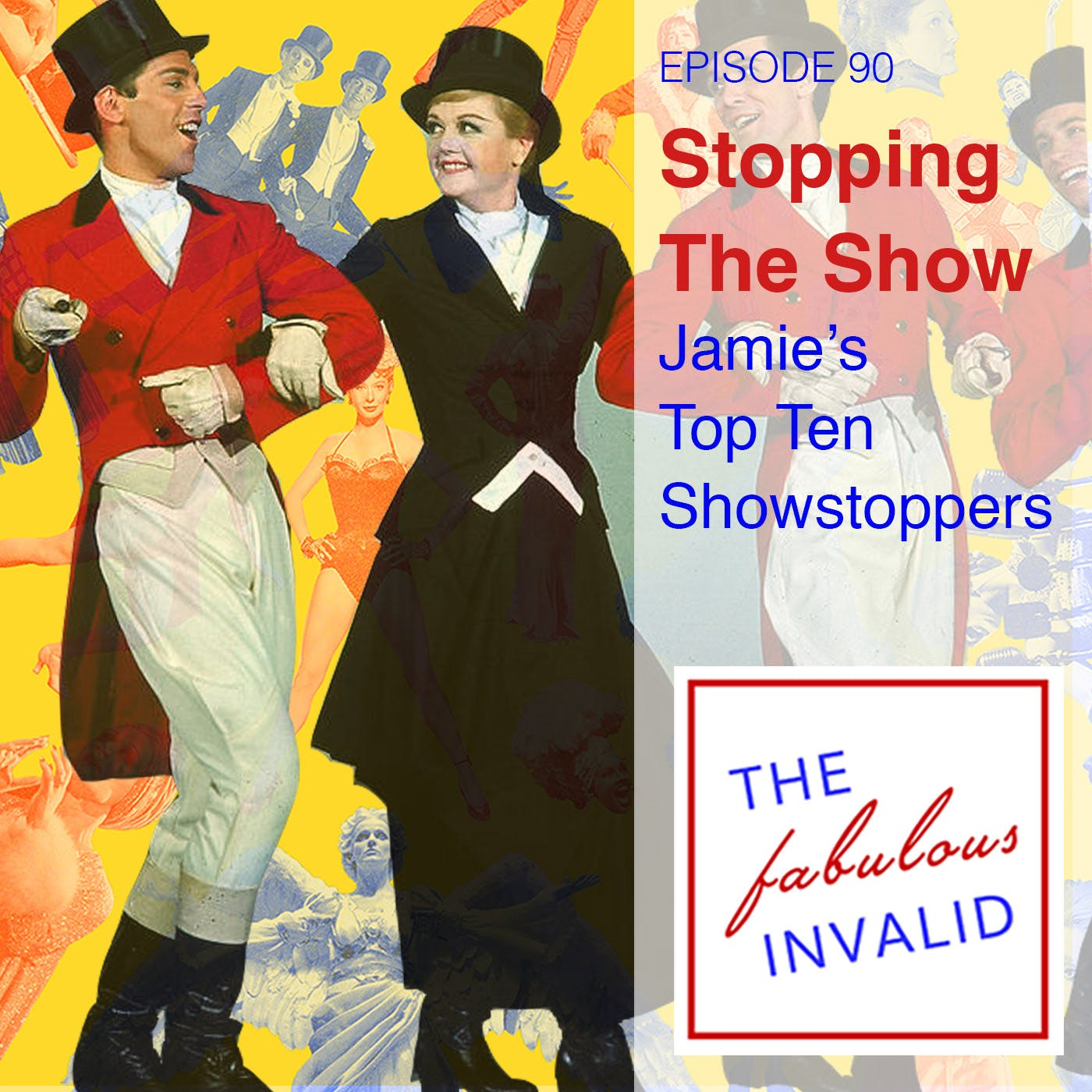 Episode 90: Stopping the Show: Jamie's Top Ten Showstoppers