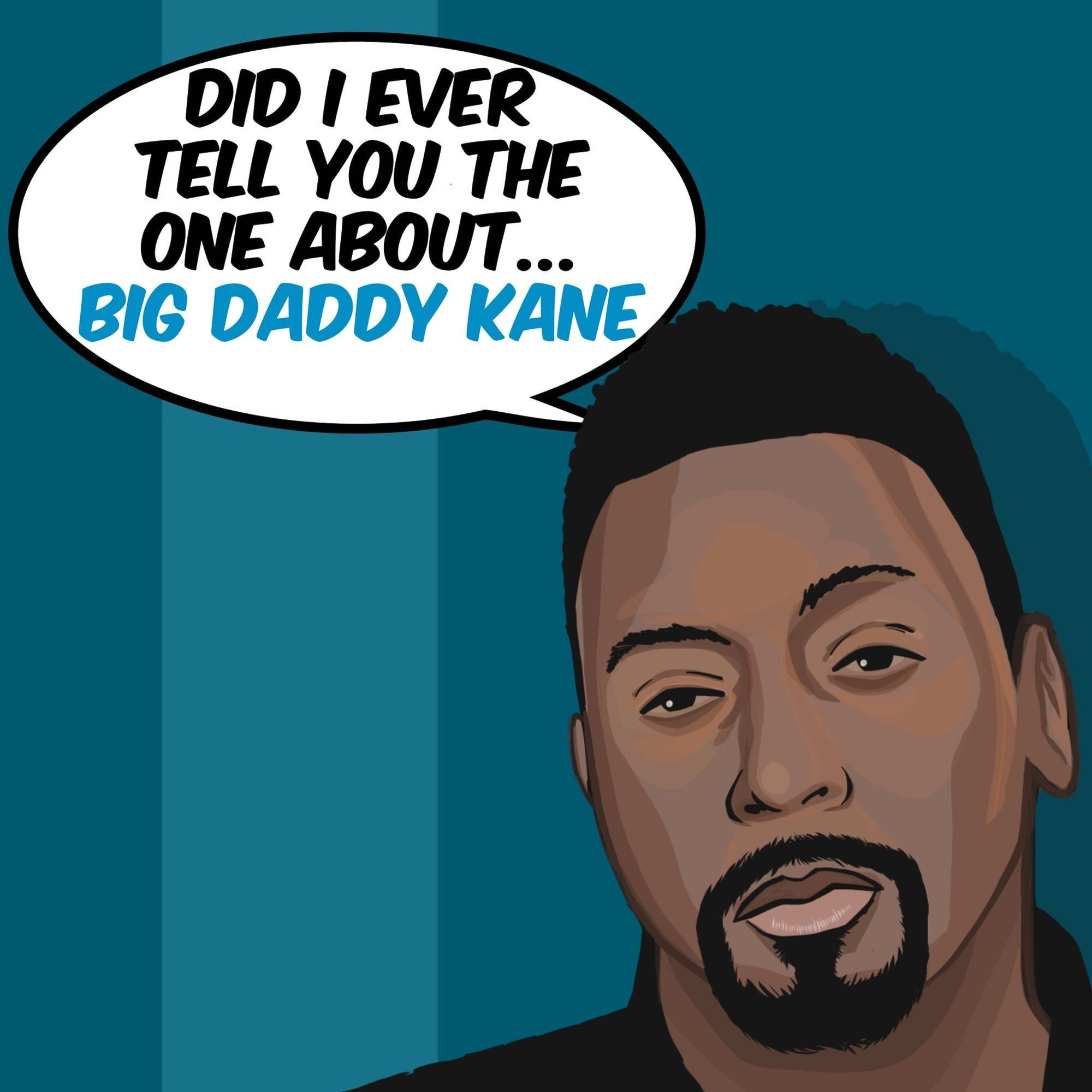 """Introducing """"Did I Ever Tell You The One About (Season 1)... Big Daddy Kane"""""""