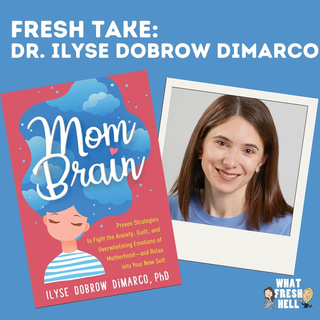 "Fresh Take: Ilyse DiMarco on ""Mom Brain"""