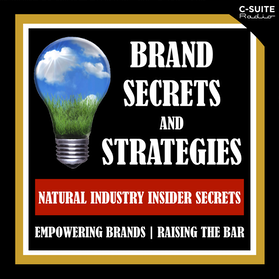 BRAND SECRETS AND STRATEGIES: Empowering Brands | Raising The Bar