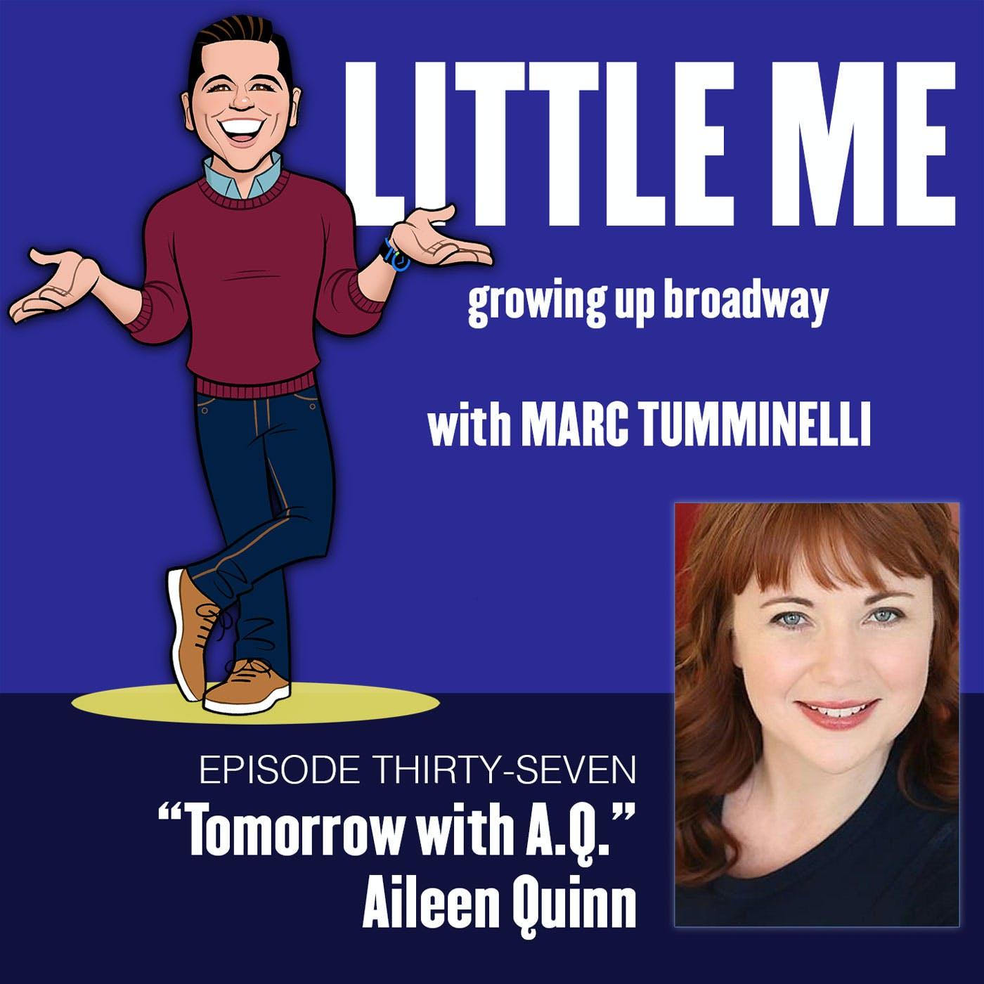 EP37 - Aileen Quinn - Tomorrow with A.Q.