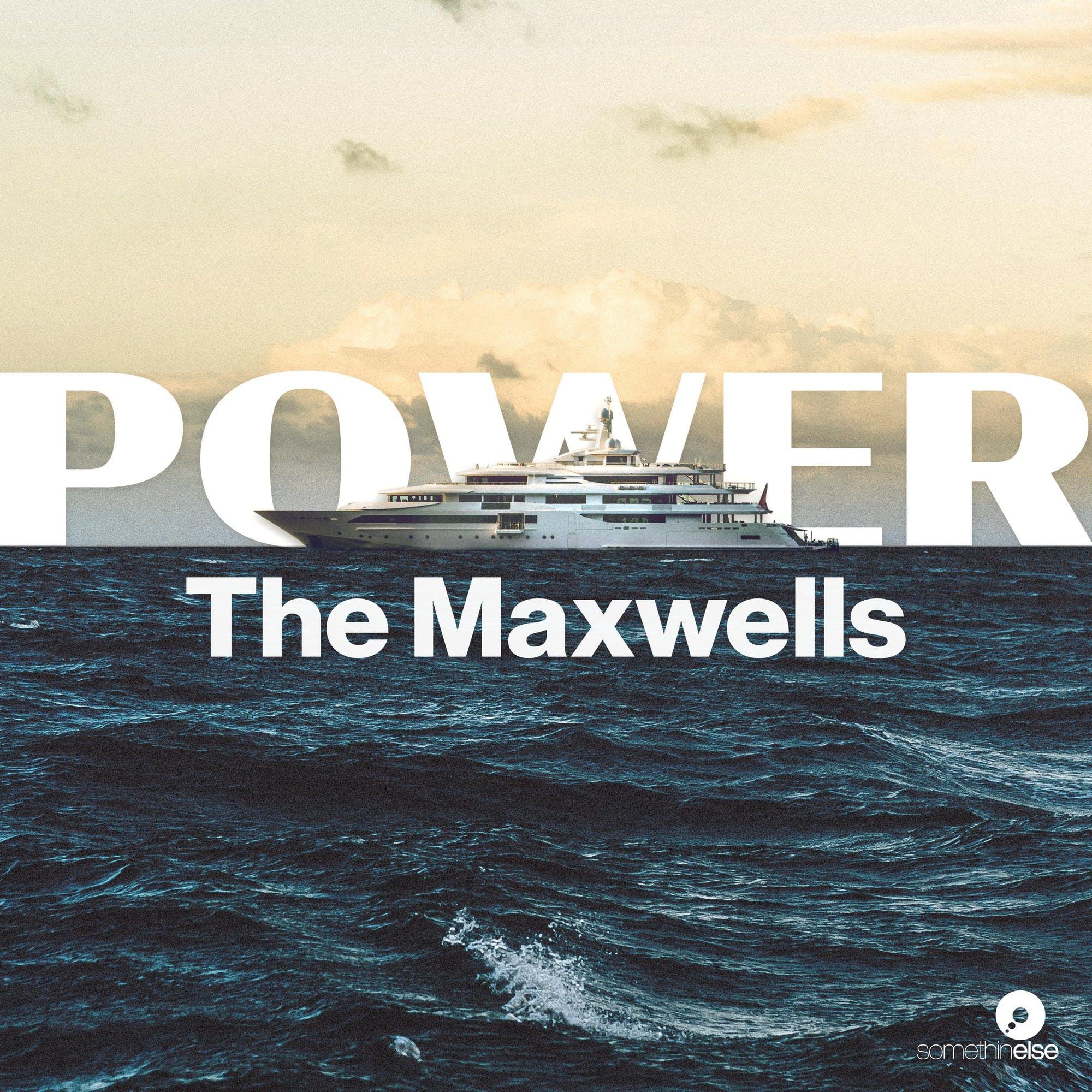 Power: The Maxwells