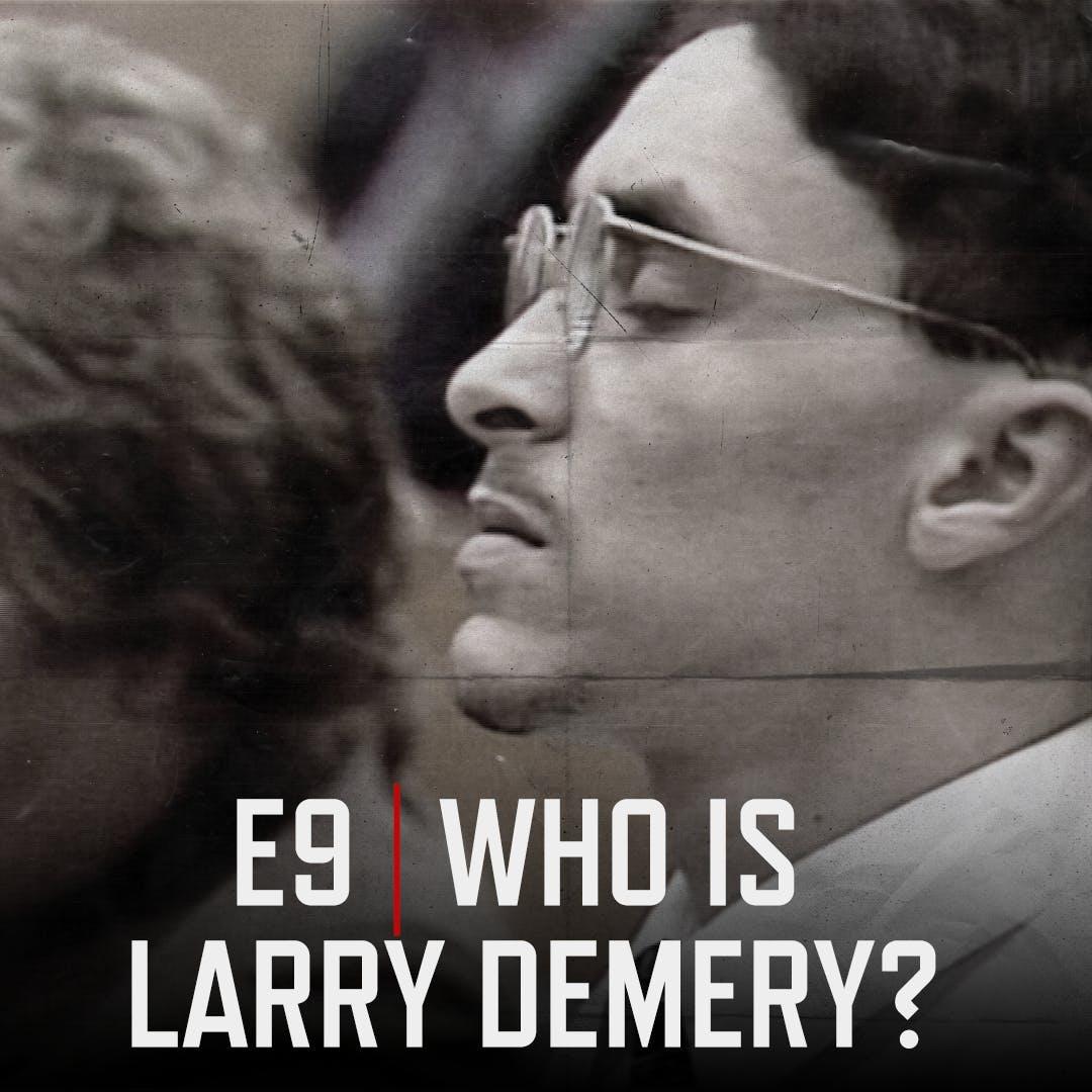 E9 Who is Larry Demery?