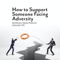 Uploads 2f1540574710435 dv8bw1z71p 55f3c21822bf014b81e3ea43a01f4075 2f035 supporting someone facing adversity itunes.jpg?ixlib=rails 2.1