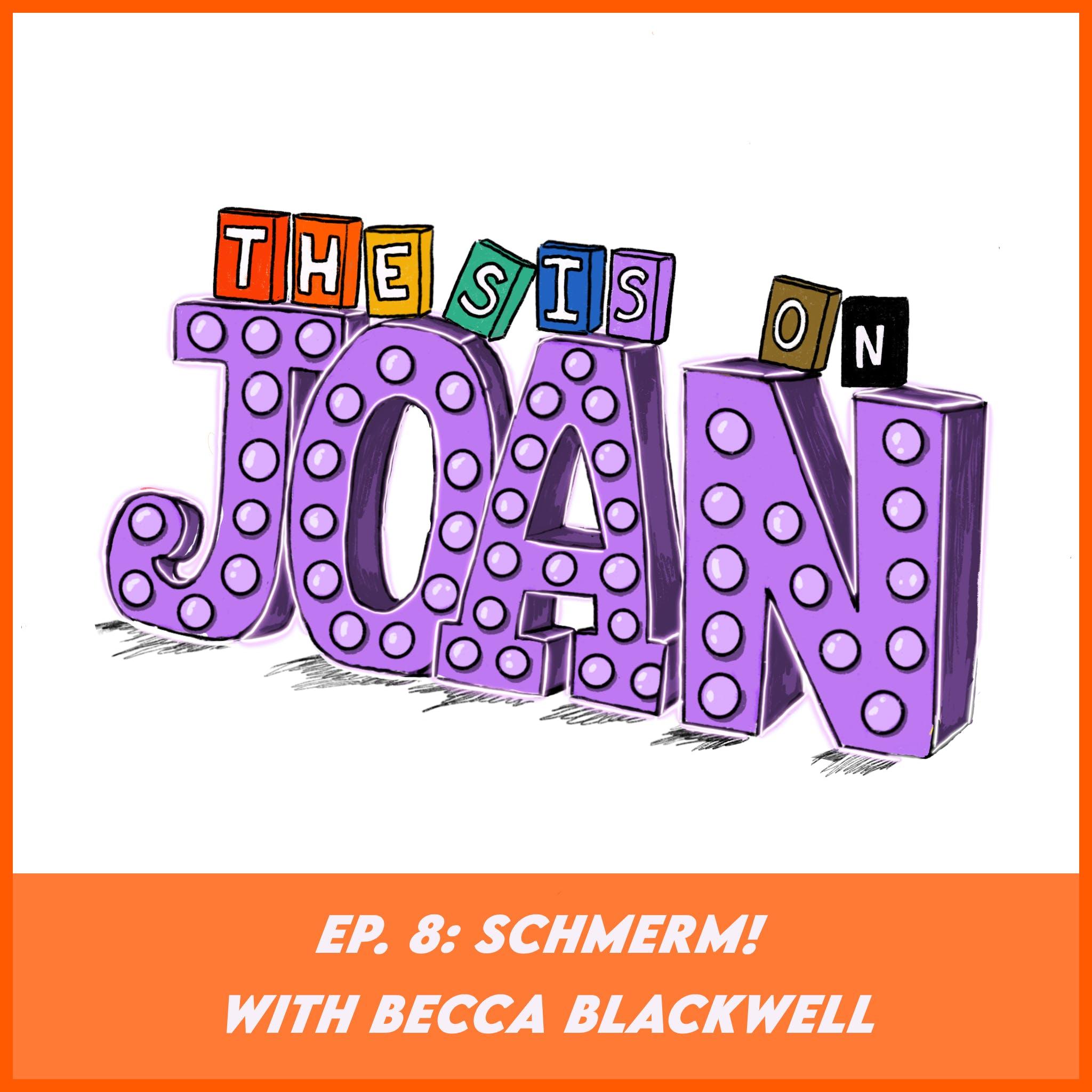 #8 Schmerm! With Becca Blackwell