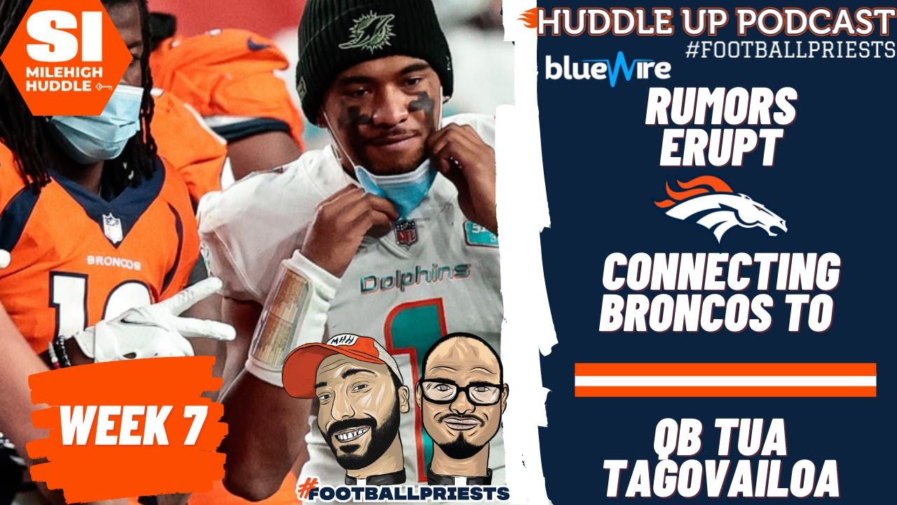 HU #779: Rumors Erupt Connecting Broncos to Tua Tagovailoa Trade