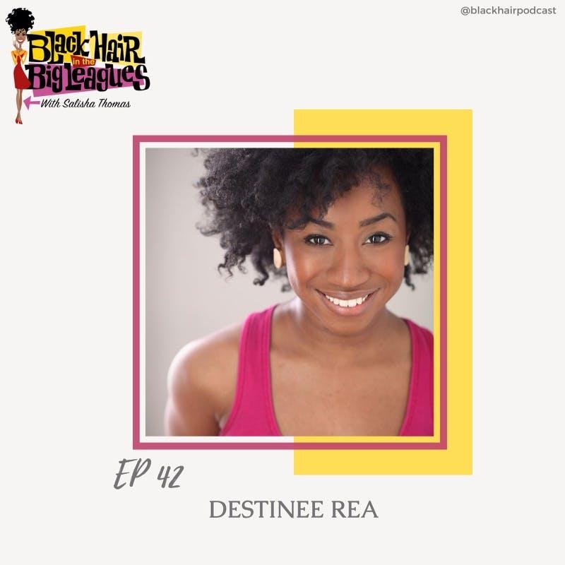 EP 42- Tina on BWAY DESTINEE REA
