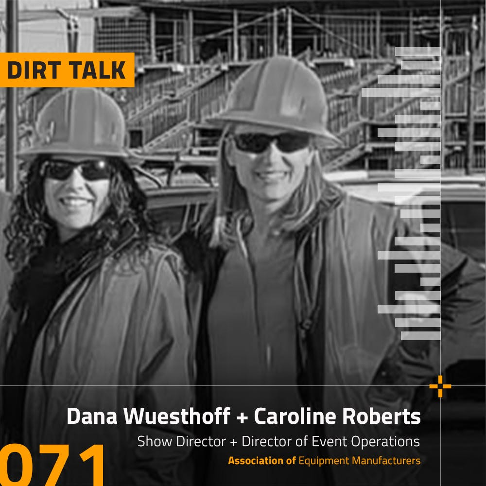 Behind The Scenes of CONEXPO with Dana Wuesthoff & Caroline Roberts of AEM -- DT071