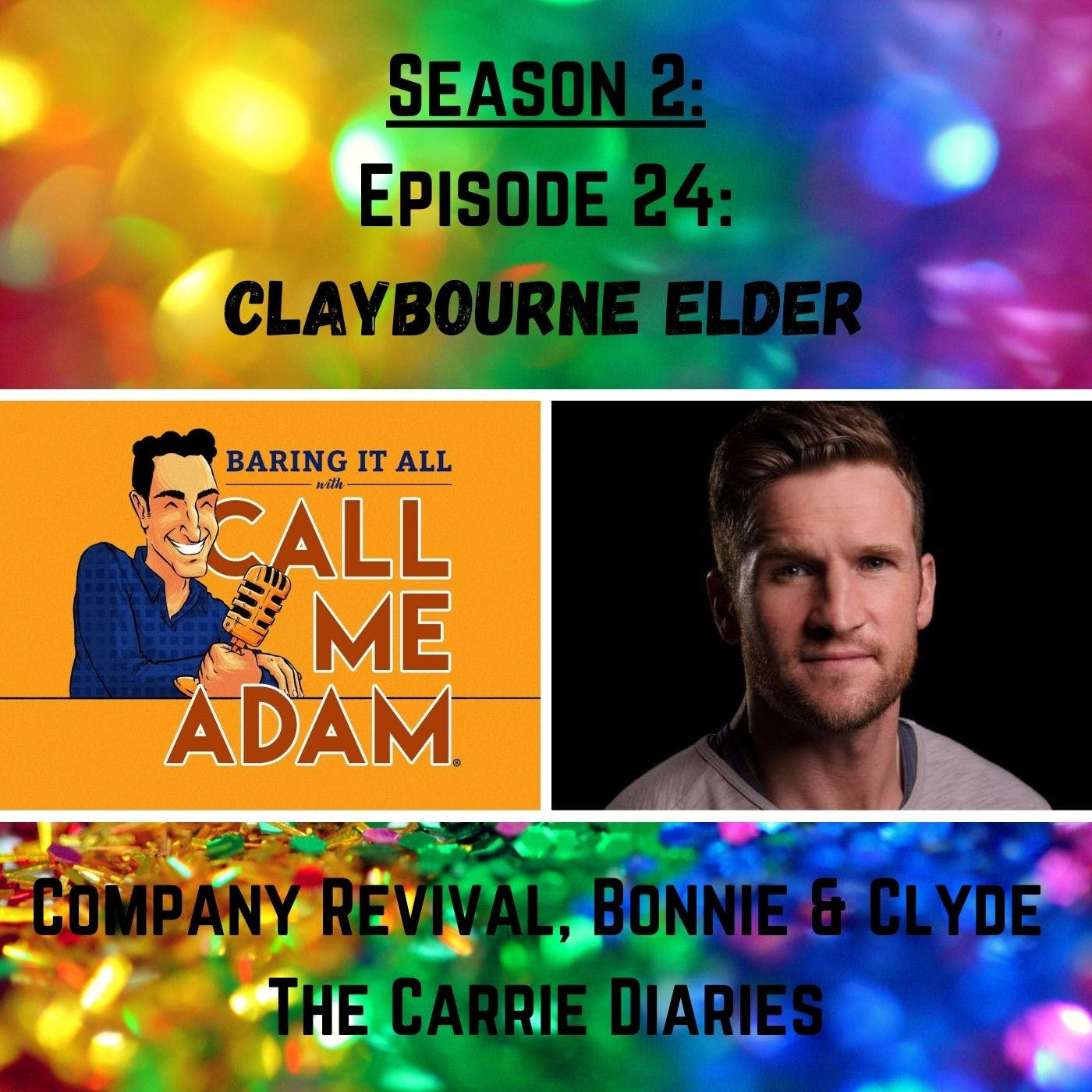 Season 2: Episode 24: Claybourne Elder: Broadway, Bonnie & Clyde, Company, Patti LuPone, The Carrie Diaries, Actor