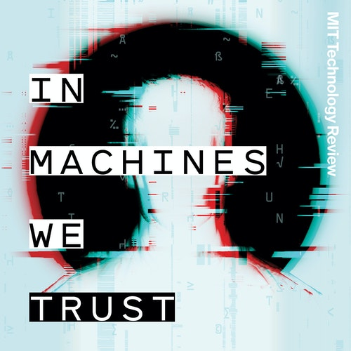 In Machines We Trust: a new podcast about the automation of everything - cover